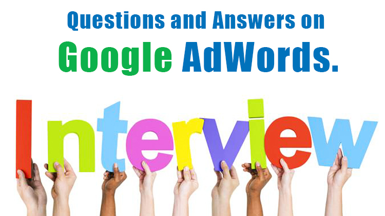 Google Adwords Interview Questions & Answers Guide - 2018